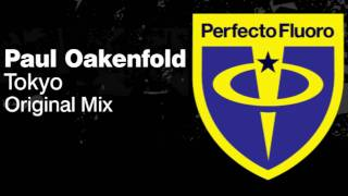 Paul Oakenfold Video - Paul Oakenfold - Tokyo (Original Mix)