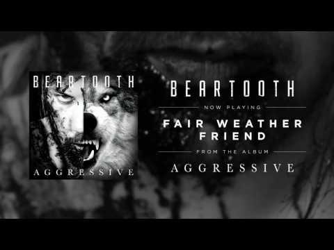 Beartooth Fair Weather Friend music videos 2016 metal