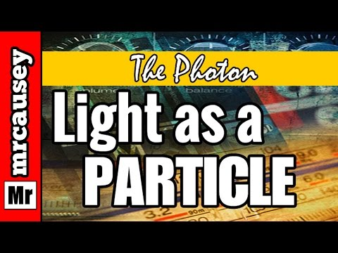 Chemistry - The Photon and Light as a Particle