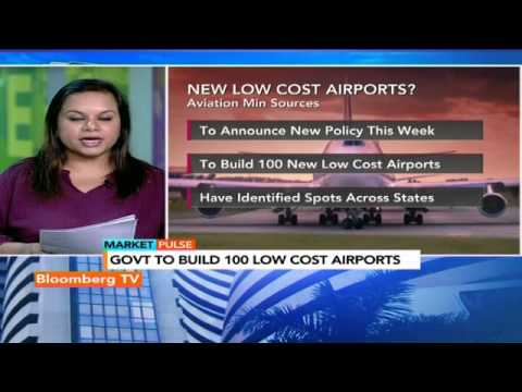 Market Pulse: Government To Build 100 Low Cost Airports