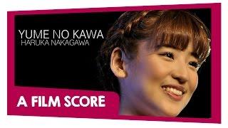 JKT48 - Sungai ImpianYume No Kawa A Film Score Starring: Haruka Nakagawa