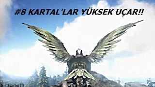 KARTAL'LAR YUKSEK UCAR!!( Argentavis is High Flying) -Ark Survival Evolved Türkçe #8