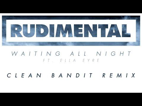 Rudimental - Waiting All Night ft. Ella Eyre (Clean Bandit Remix) [Official]
