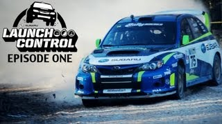 Subaru Rally and Rallycross Teams 2013 - Launch Control Episode 1