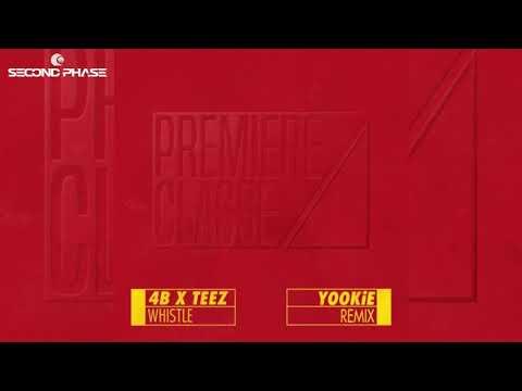 4B & TEEZ - Whistle (YOOKiE Remix)