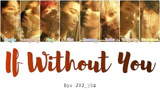 ATEEZ(에이티즈) - If Without You (Colour Coded Lyrics Han/Rom/Eng)