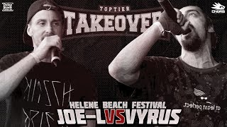 Joe-L vs. Vyrus - Takeover Freestyle Contest | Helene Beach Festival (VR 3/4)
