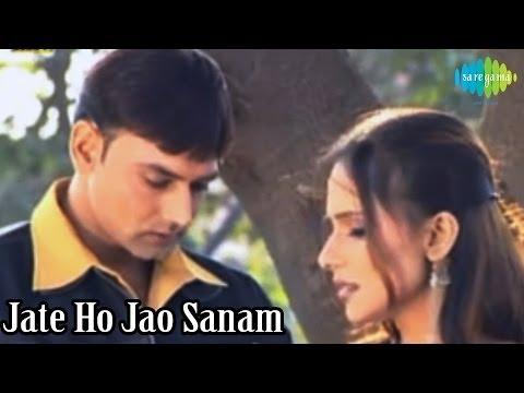 Jate Ho Jao Sanam- Mast Jawani