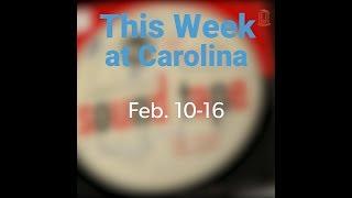 This Week at Carolina | Feb. 10-16