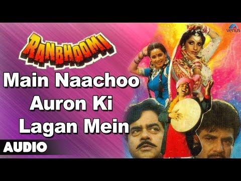 Ranbhoomi : Main Naachoo Auron Ki Lagan Mein Full Audio Song...