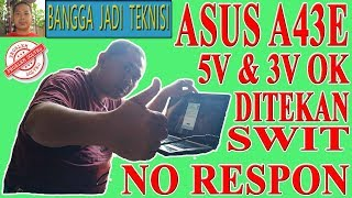 Memperbaiki Laptop Asus A43E Mati Total / Repair Laptop K43SD rev 2.1 Dead