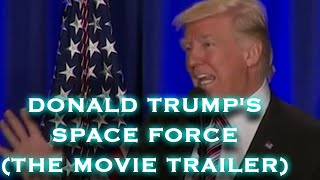 VKMTV - The Deplorable Discourse - Donald Trump's Space Force (The Movie Trailer)
