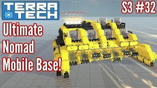 Terratech   Ep32 S3   Ultimate Mobile Base!!!   Terratech v0.8 Gameplay