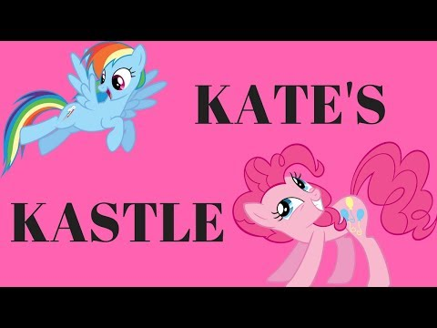 The Mane 6 Have an Exciting Day!!! Kate's Kastle