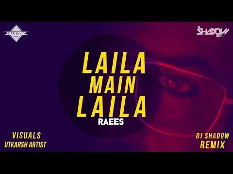 Laila Main Laila | Raees | DJ Shadow Dubai Remix | Full Video thumbnail