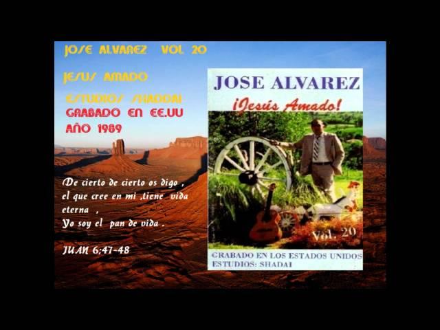 jesus amado -jose alvarez vol 20 -alabanzas  de siempre.wmv