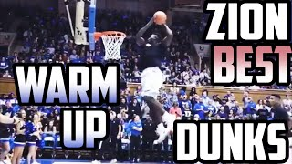 BEST ZION WILLIAMSON WARM UP DUNKS FOR DUKE!!!