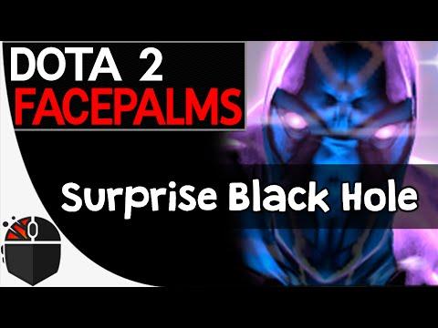 Dota 2 Facepalms - Surprise Black Hole