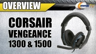 Newegg TV_ Corsair Vengeance 1300 & 1500 Circumaural Gaming Headsets Overview