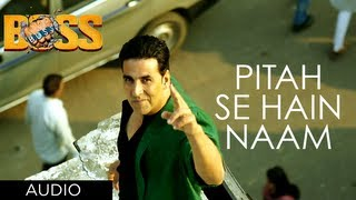 Boss - Pitah Se Naam Hai Tera Full Song Boss Hindi Movie 2013 | Akshay Kumar