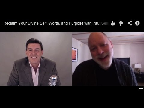Reclaim Your Divine Self, Worth, and Purpose with Paul Selig
