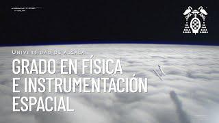 Grado en Física e Instrumentación Espacial de la Universidad de Alcalá