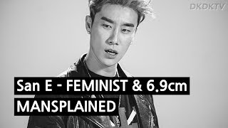 San E - FEMINIST & 6.9cm Mansplained by a Korean