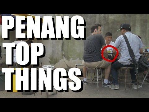 Penang, Malaysia - TOP THINGS YOU SHOULD DO 2016.