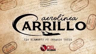 Aerolinea Carrillo Audio Oficial T3r Elemento Ft Gerardo Ortiz Estudio Del Records 2018