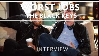 The Black Keys - Worst Jobs [Interview]