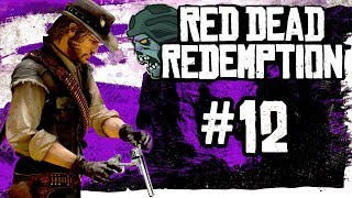 "Red Dead Redemption - Part 12 ""CIVILIZATION, AT ANY PRICE"" (Gameplay/Walkthrough)"