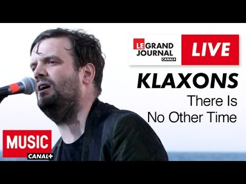 Klaxons - There Is No Other Time - Live du Grand Journal