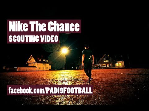 NIKE THE CHANCE 2012 | SCOUTING VIDEO BY PR91FOOTBALL