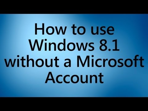 How to use Windows 8.1 WITHOUT a Microsoft Account