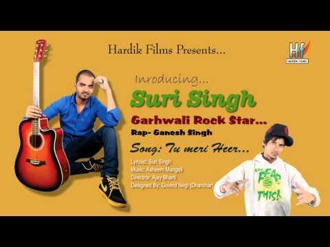 Tu Meri Heer | Brand New Garwali Song | Rap Song | Suri Singh | Ganesh Singh