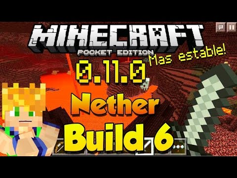 BUILD 6 NETHER CONFIRMADO LISTA DE CAMBIOS MINECRAFT PE 0.11.0 DESCARGA