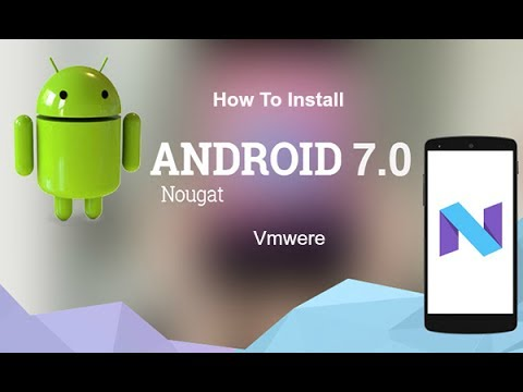 How To Install Android 7 0 Nougat on PC or Virtualbox