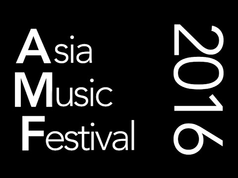 【ASIA MUSIC FESTIVAL 2016】-coming soon-