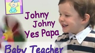 Johny Johny Yes Papa | Nursery Rhymes with Lyrics | From Baby Teacher