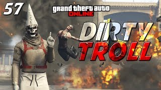 GTA ONLINE - DIRTY TROLL 57 - SQUEAKER RAGE 2
