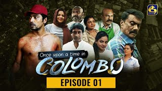 Once upon a time in COLOMBO ll Episode 01     16th October 2021