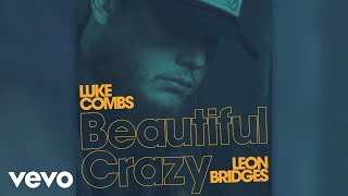Luke Combs Beautiful Crazy Live Audio Ft Leon Bridges