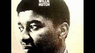 Willie Hutch - You Can't Miss Something That You Never Had