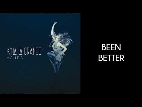 Kyla La Grange - Been Better [Lyrics On Screen] [HD]