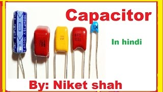 Capacitor in Hindi  by niket shah  types, working and testing