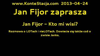 Jan Fijor zaprasza : Jan Fijor - Kto mi wisi?