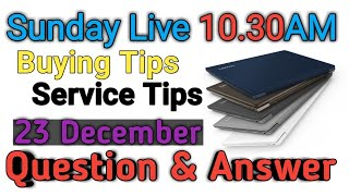Laptop Buying Guide And Service Tips On 23December Live