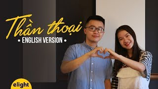 [Elight] Học tiếng Anh qua bài hát Thần Thoại | Endless Love English Cover | Engsub + Lyrics