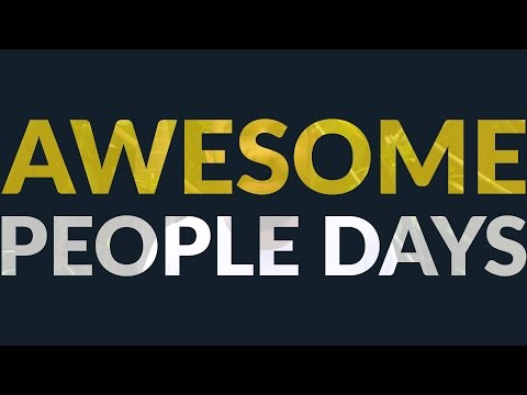 AWESOME PEOPLE Days