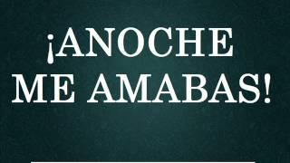 Anoche Me Amabas - Los Mejores Audios De WhatsApp
